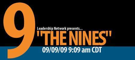 "Leadership Network presents ""THE NINES"""