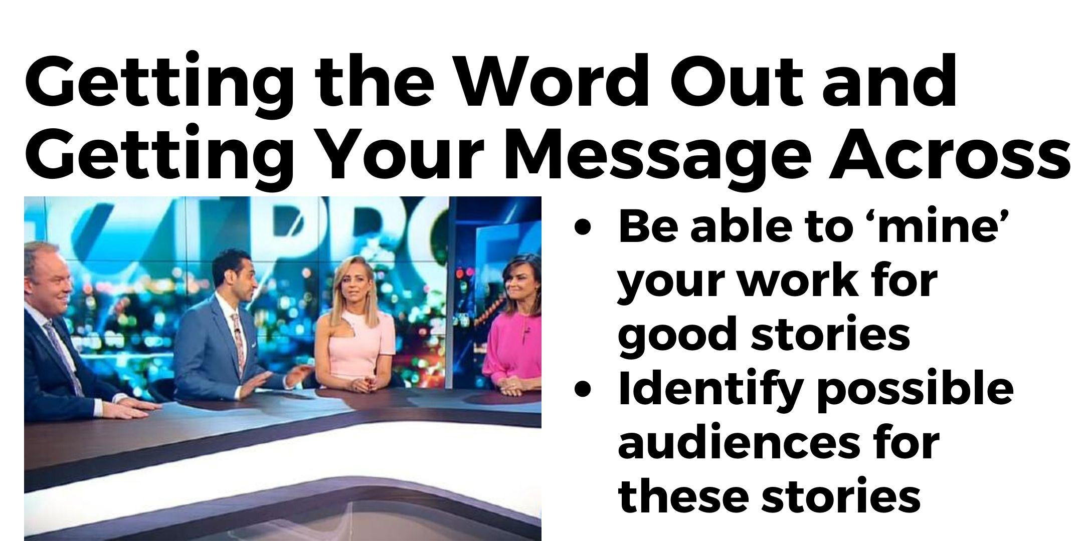 Getting the Word Out and Getting Your Message Across