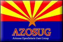 AZOSUG Meeting: OpenSolaris Labs and Demos