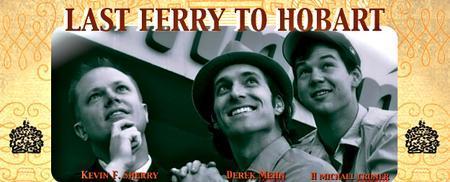 2009 Altadena Comedy Festival - LAST FERRY TO HOBART -...