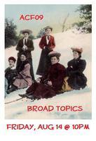 2009 Altadena Comedy Festival - BROAD TOPICS - Women's...