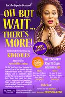 "Kim Coles' Birthday Celebration & show ""OH BUT WAIT THERE'S..."