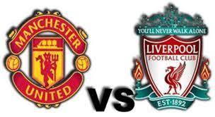 Manchester United v Liverpool LIVE