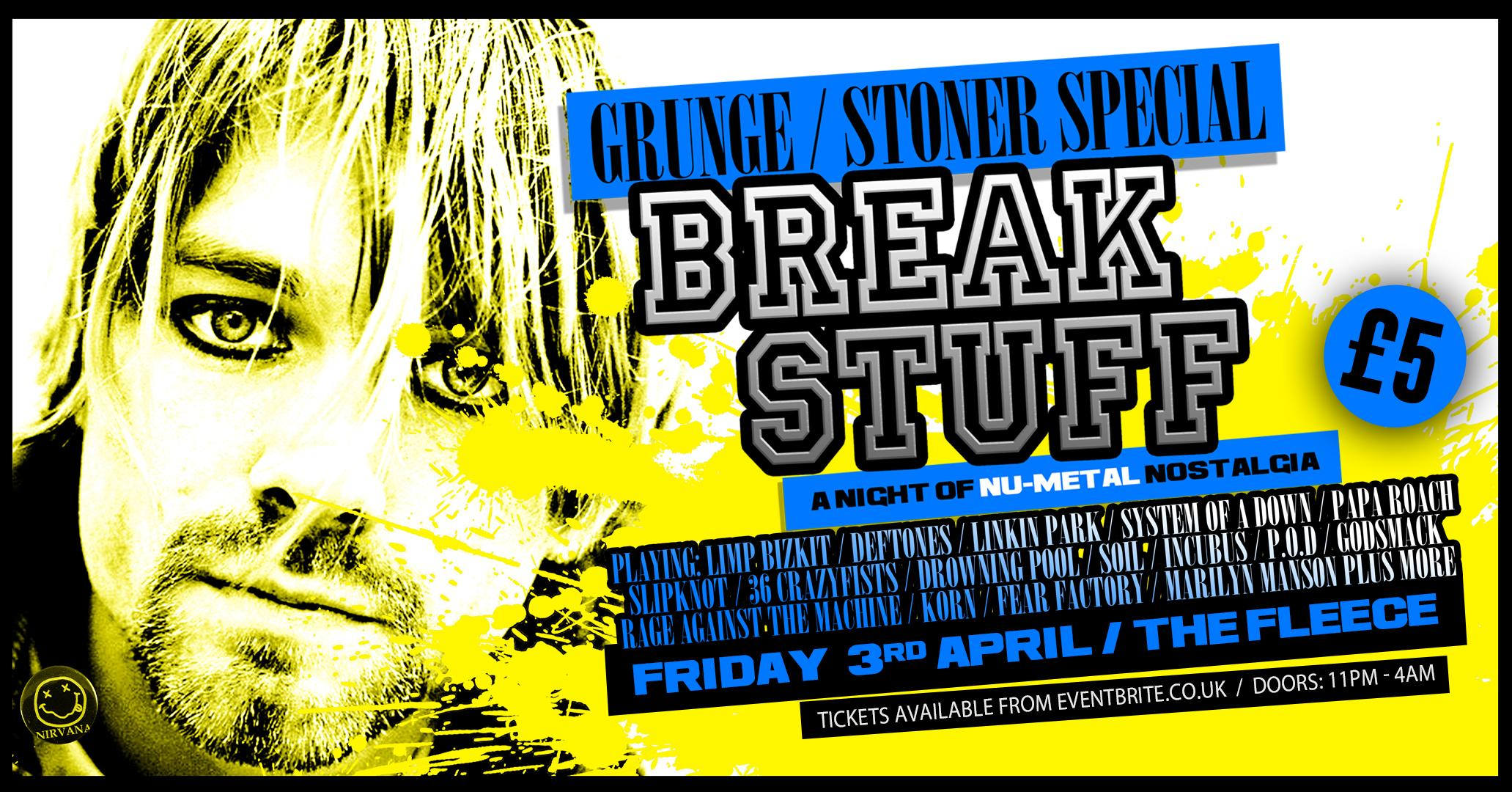 Break Stuff - Grunge / Stoner Special
