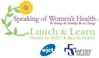 Lunch and Learn hosted by WJCT & Baptist Health