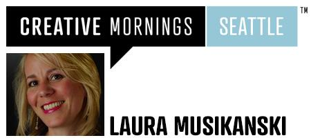 CreativeMornings Seattle Presents: Laura Musikanski