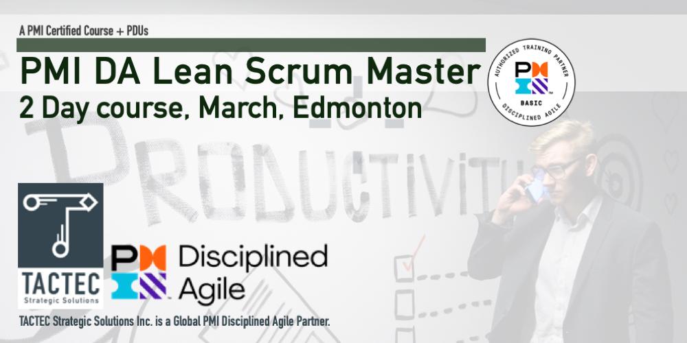 PMI Disciplined Agile Lean Scrum Master (DALSM)-2 Day Workshop-Edmonton