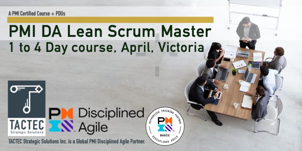 PMI Disciplined Agile Lean Scrum Master (DALSM)-4 Day Workshop-Victoria