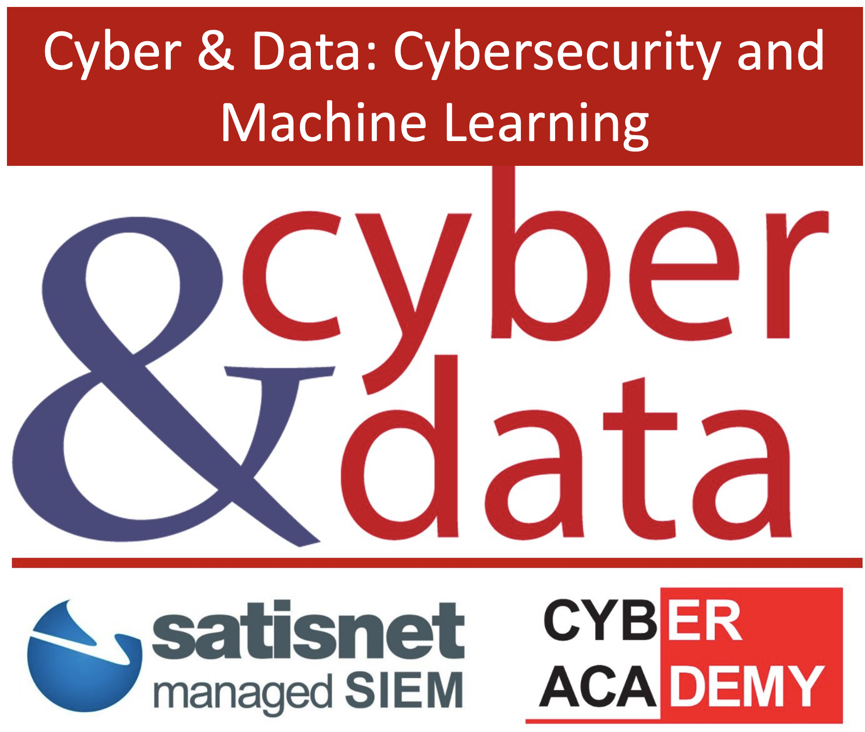 Cyber & Data: Cybersecurity and Machine Learning