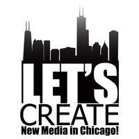 Let's Create New Media in Chicago!