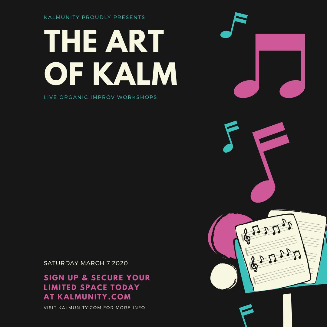 Kalmunity Improv Workshops : The Art of Kalm
