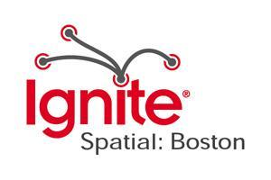 Ignite Spatial: Boston