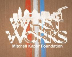 Mitchell Kapor Foundation: What Works! 2010