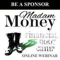 Madam Money Financial Boot Camp Webinar Sponsorship
