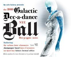 THE GALACTIC DEC-A-DANCE NEW YEARS EVE BALL @ THE ARTS...