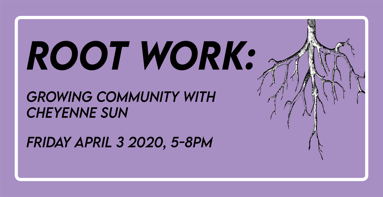 Root Work: Growing Community with Cheyenne Sundance