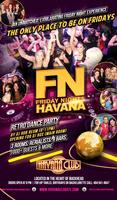 FN Friday Nights Havana: The only place to be on...