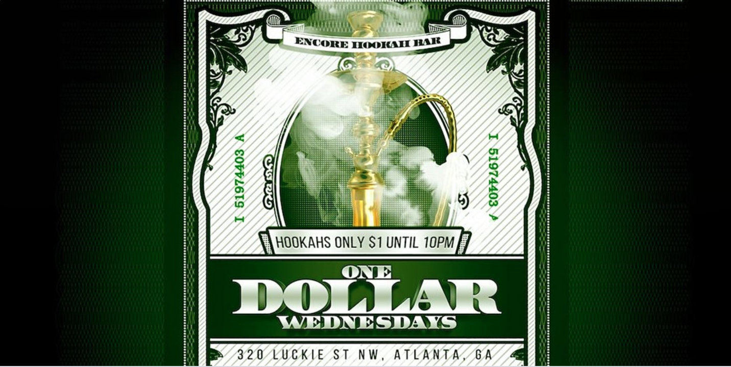 $1 Wednesdays Where THE HOOKAHS ARE ONLY $1! @Encoreatl