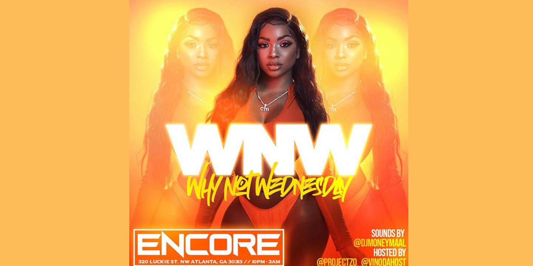 #WhyNotWednesdays with DJ Money Maal @Encoreatl