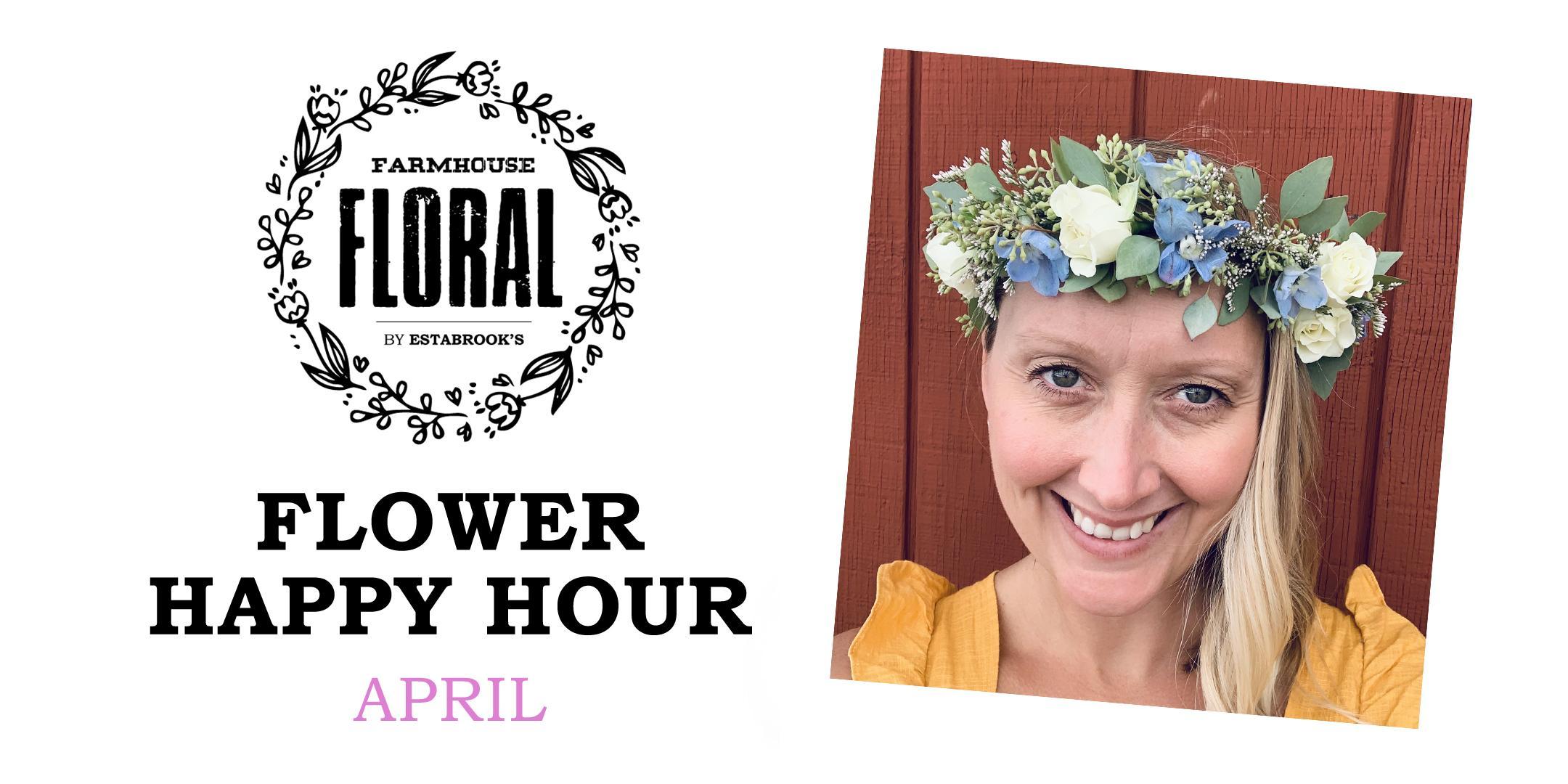 Flower Happy Hour (April)