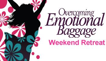 Overcoming Emotional Baggage Women's 2015 Weekend...