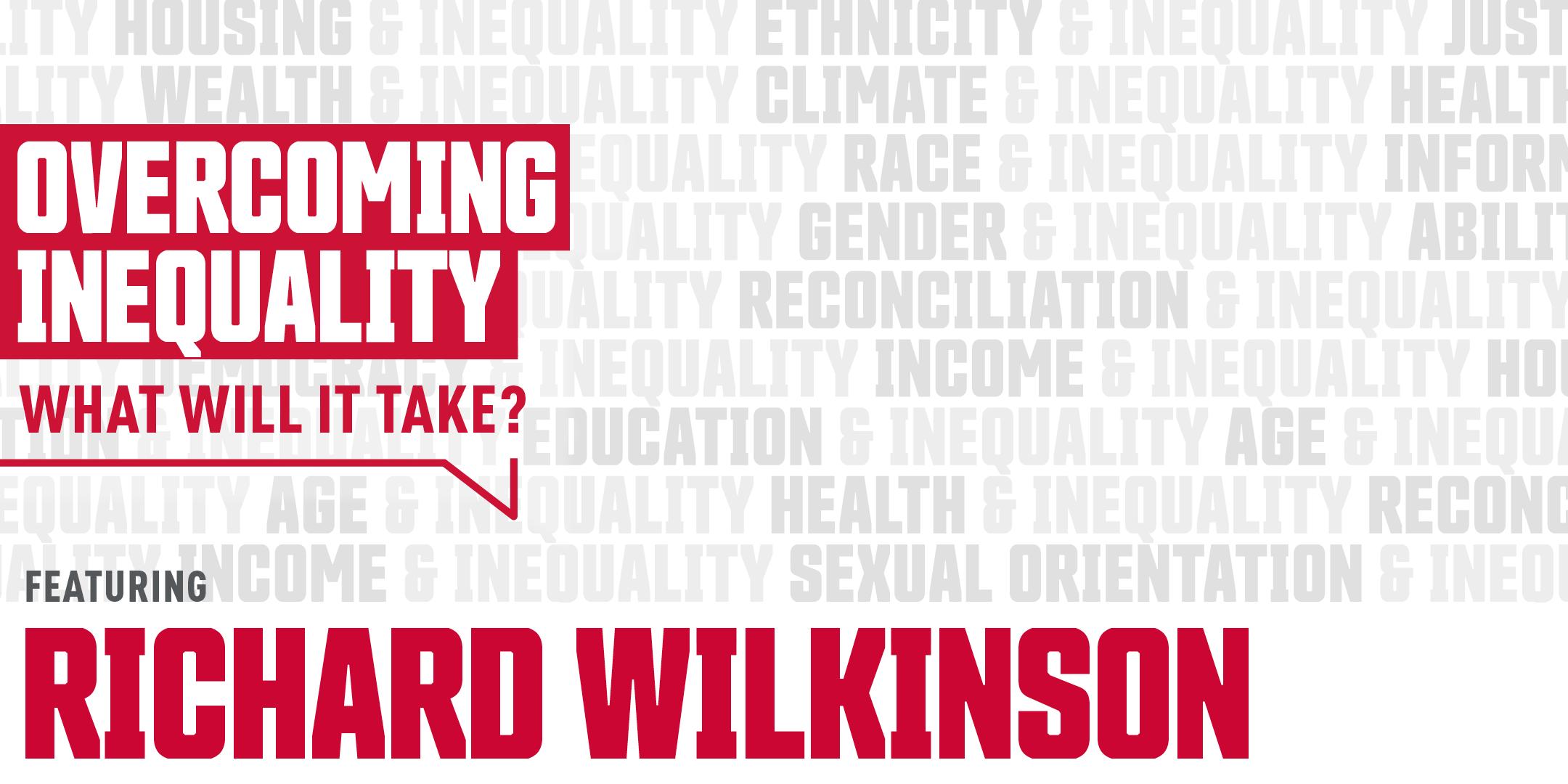 Overcoming Inequality featuring Richard Wilkinson
