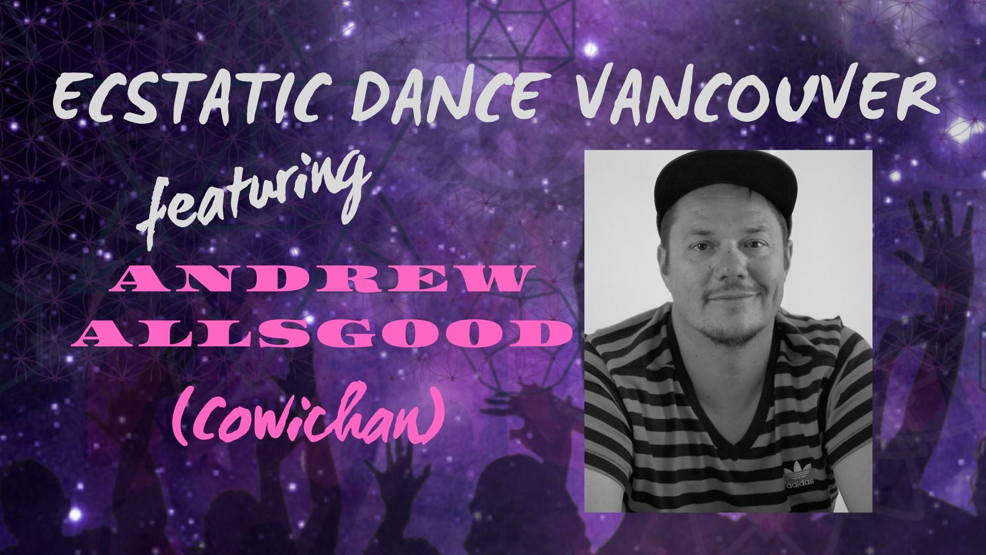 Ecstatic Dance with Andrew Allsgood