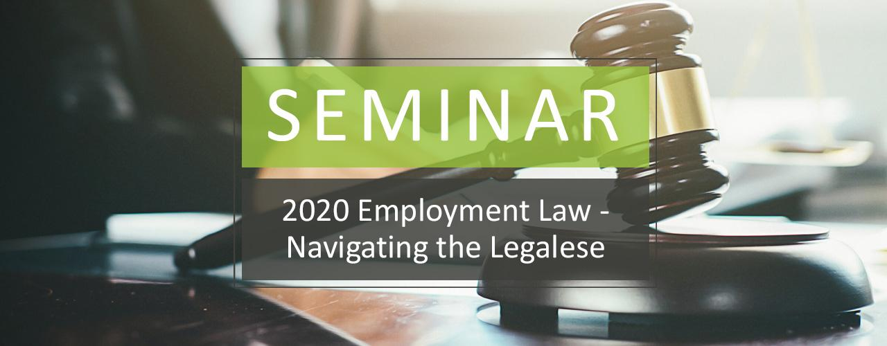 2020 Employment Law - Navigating the Legalese