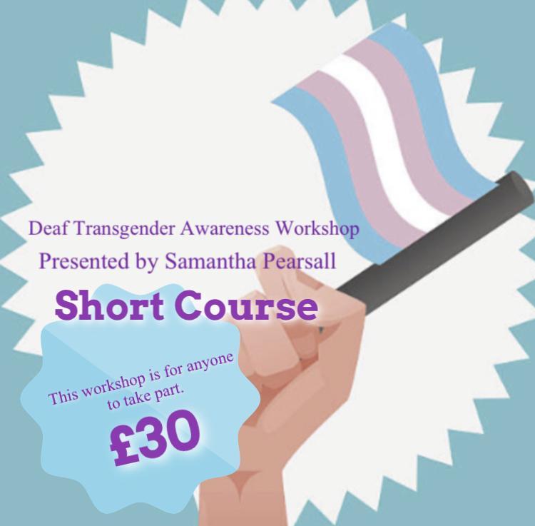 Deaf Transgender Workshop - short course (MANCHESTER)