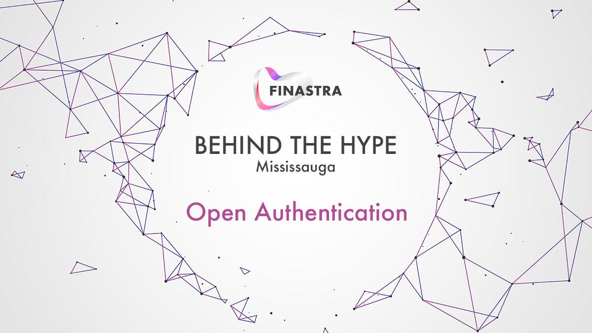Behind the Hype Mississauga: Open Authentication