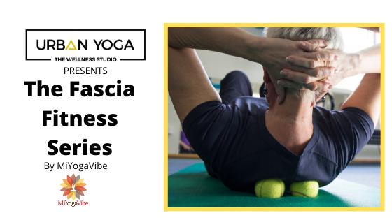 The Wellness Studio presents The Fascia Fitness Series by MiYogaVibe