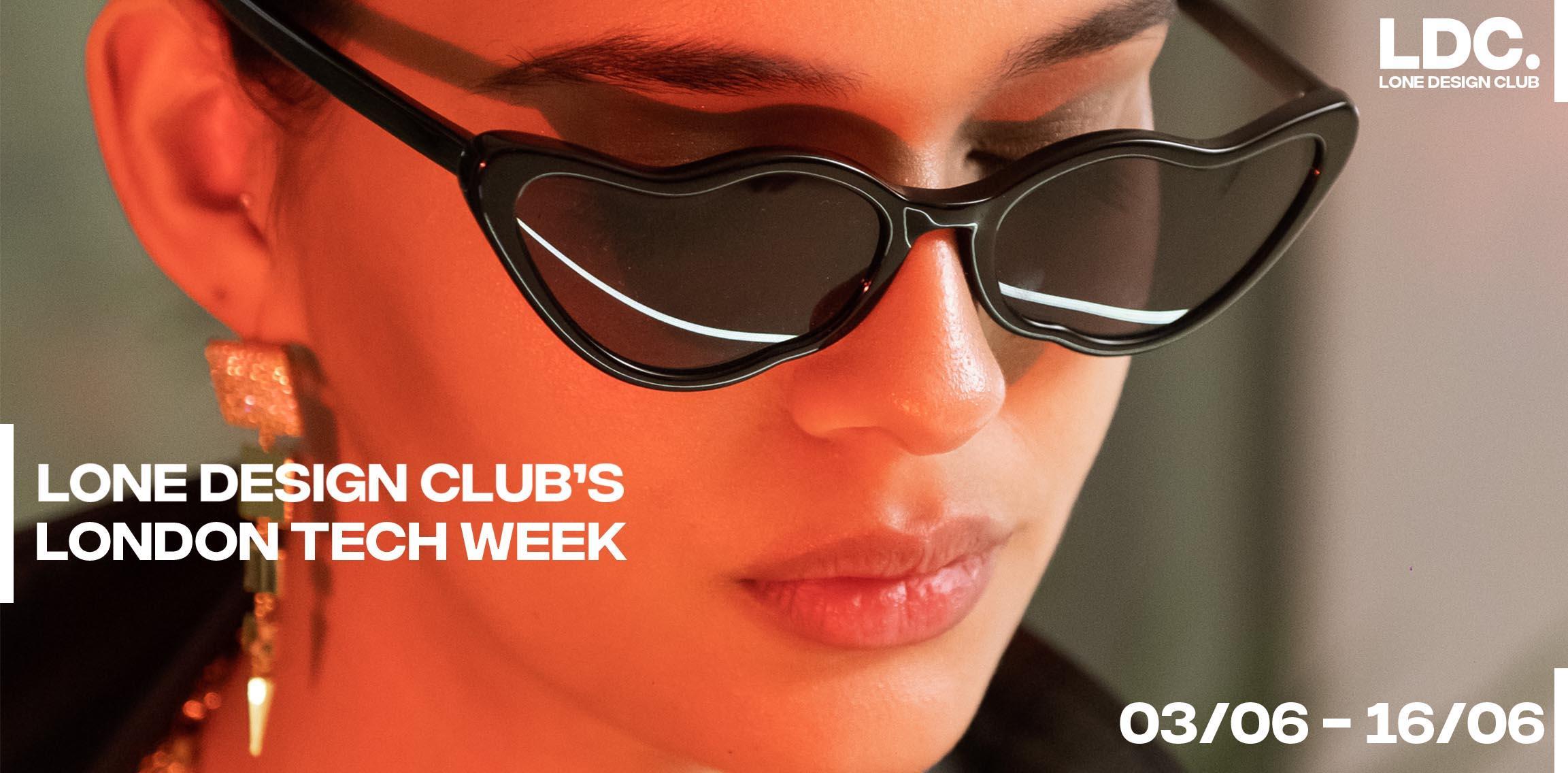 Lone Design Club's London Tech Week: Experiences + Concept Store