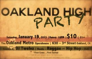 Oakland High Party | Roots x Reggae x Hip Hop