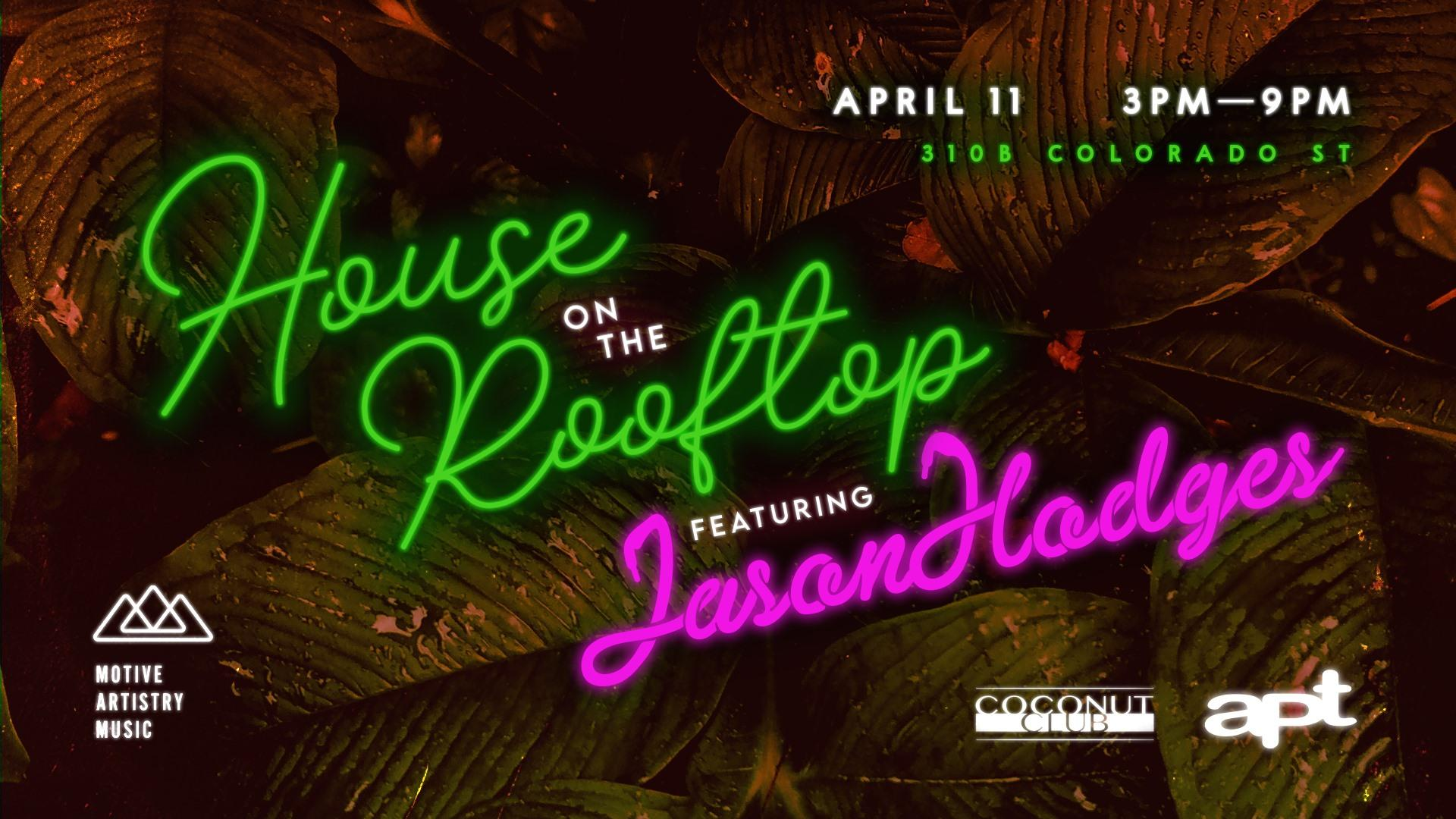 House On the Rooftop Day Party Ft Jason Hodges