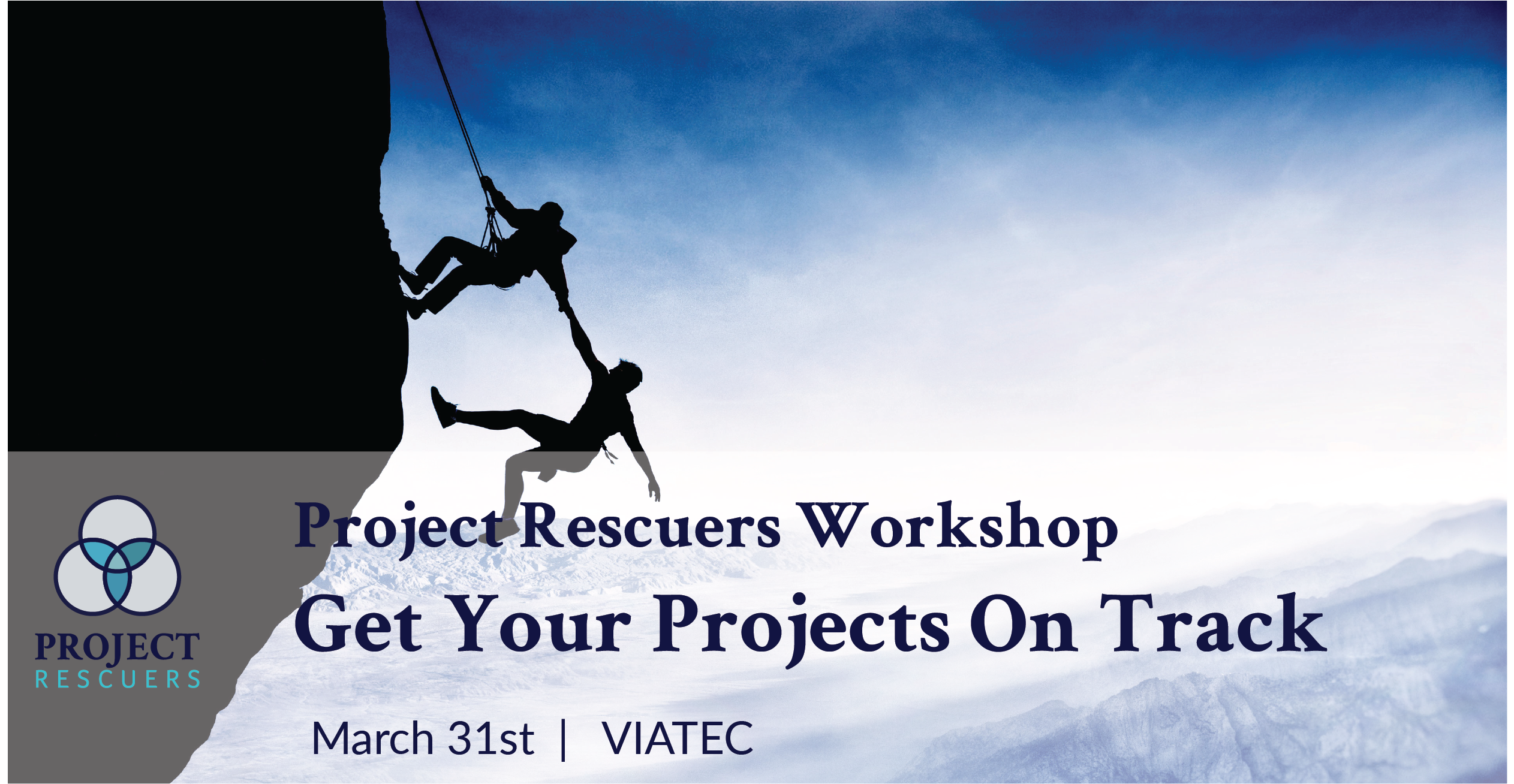 Project Rescuer Workshop: Get Your Projects On Track!