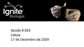 Ignite Portugal #003 - Lisboa -  17 de Dezembro de 2009