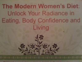 Modern Women's Diet: Your Natural Radiance in Eating,...