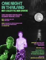 ONE NIGHT IN THAILAND - Mikey & Baller's Full Moon...