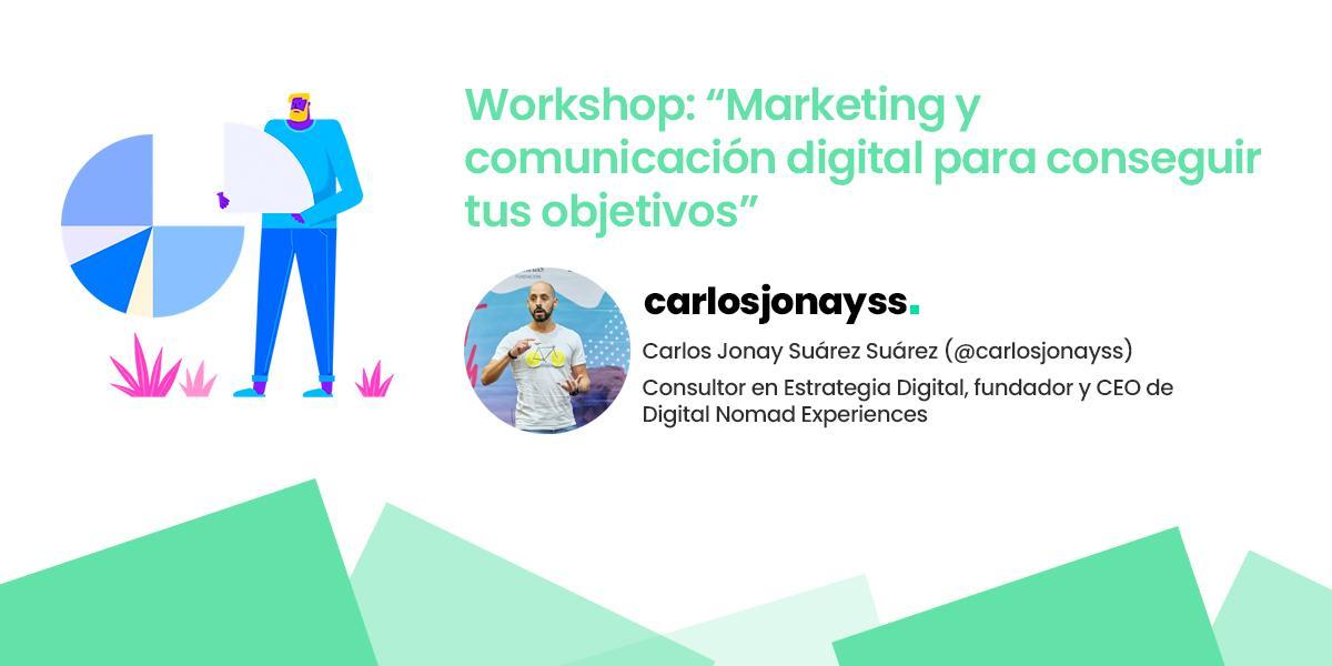 """Workshop: """"Marketing y comunicación digital para conseguir tus objetivos"""""""