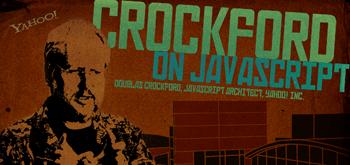 Crockford On JavaScript: Survey of the JavaScript...