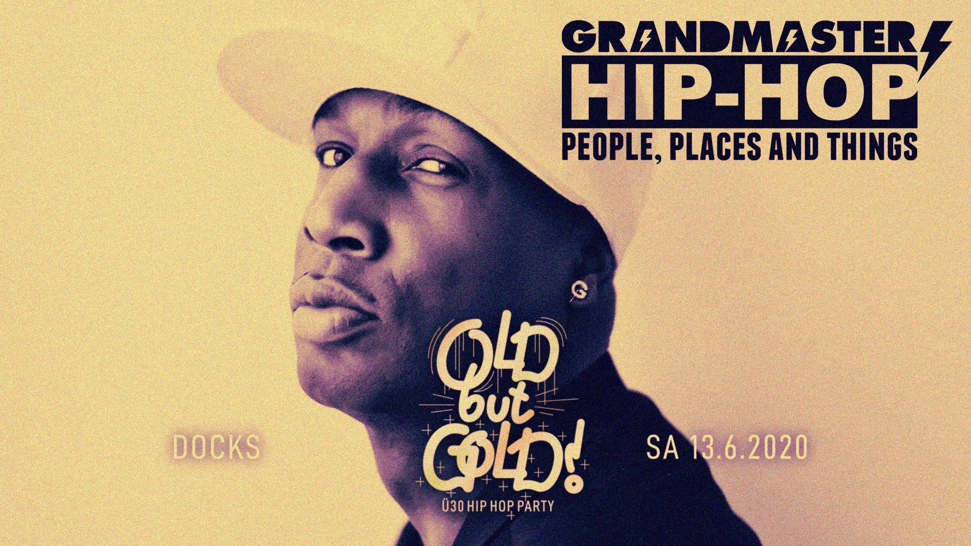 Old but Gold - Ü30 Hip Hop Party w/ Grandmaster Flash, DJ Dynamite & more