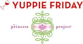 Yuppie Friday in Support of The Princess Project...