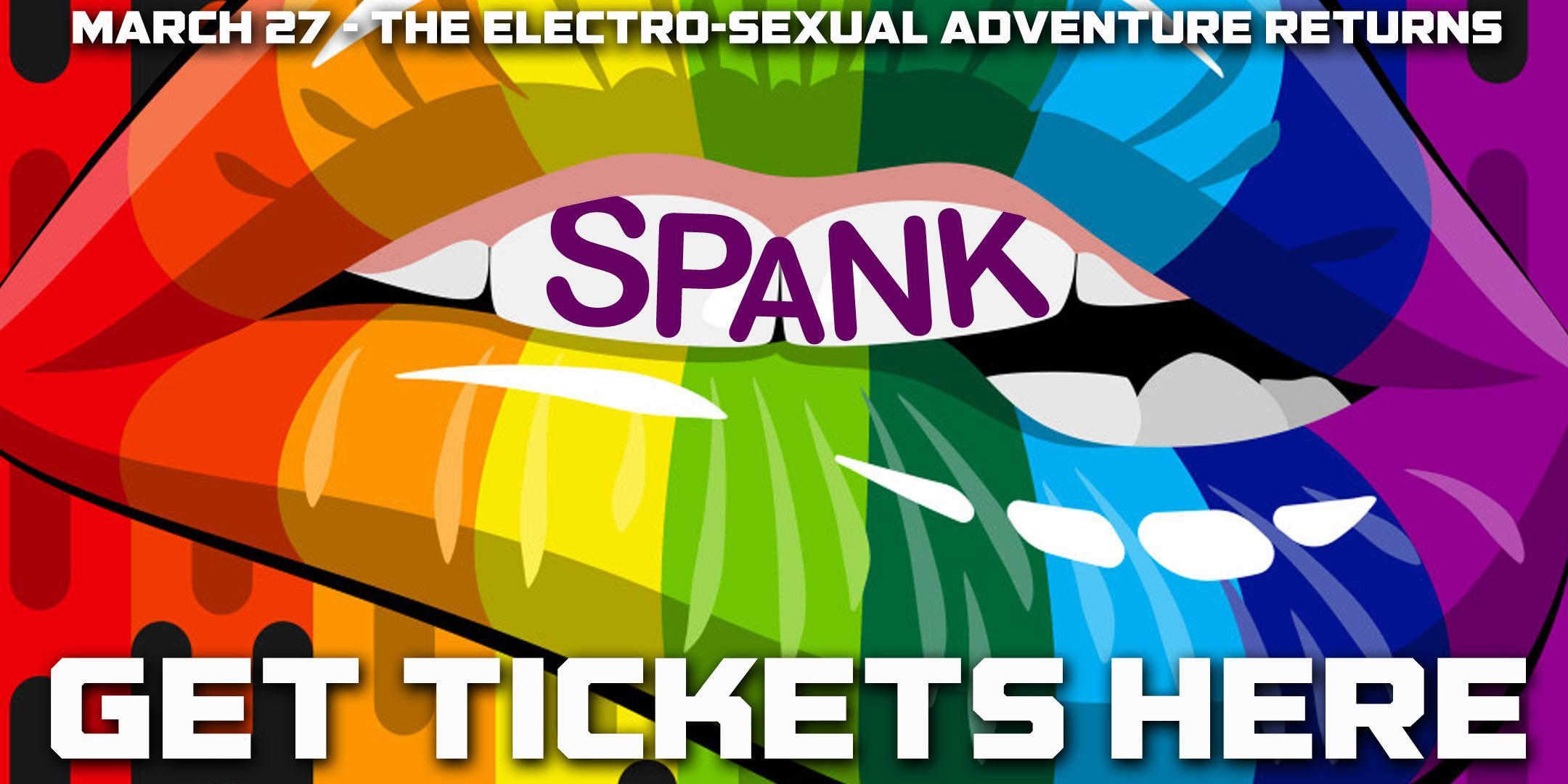 SPANK! - MARCH 27 - ONLINE TICKETS