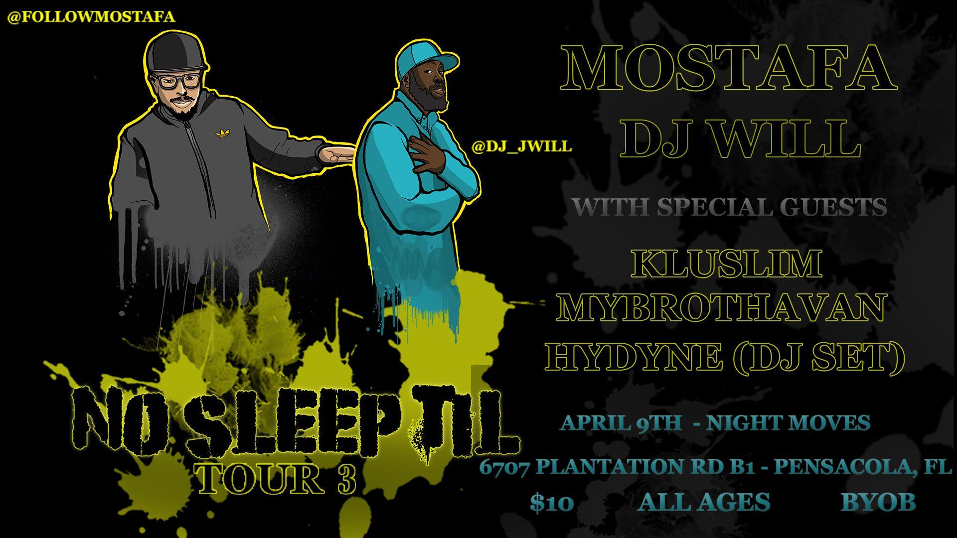The No Sleep Til Tour 3 W/ Mostafa and DJ Will