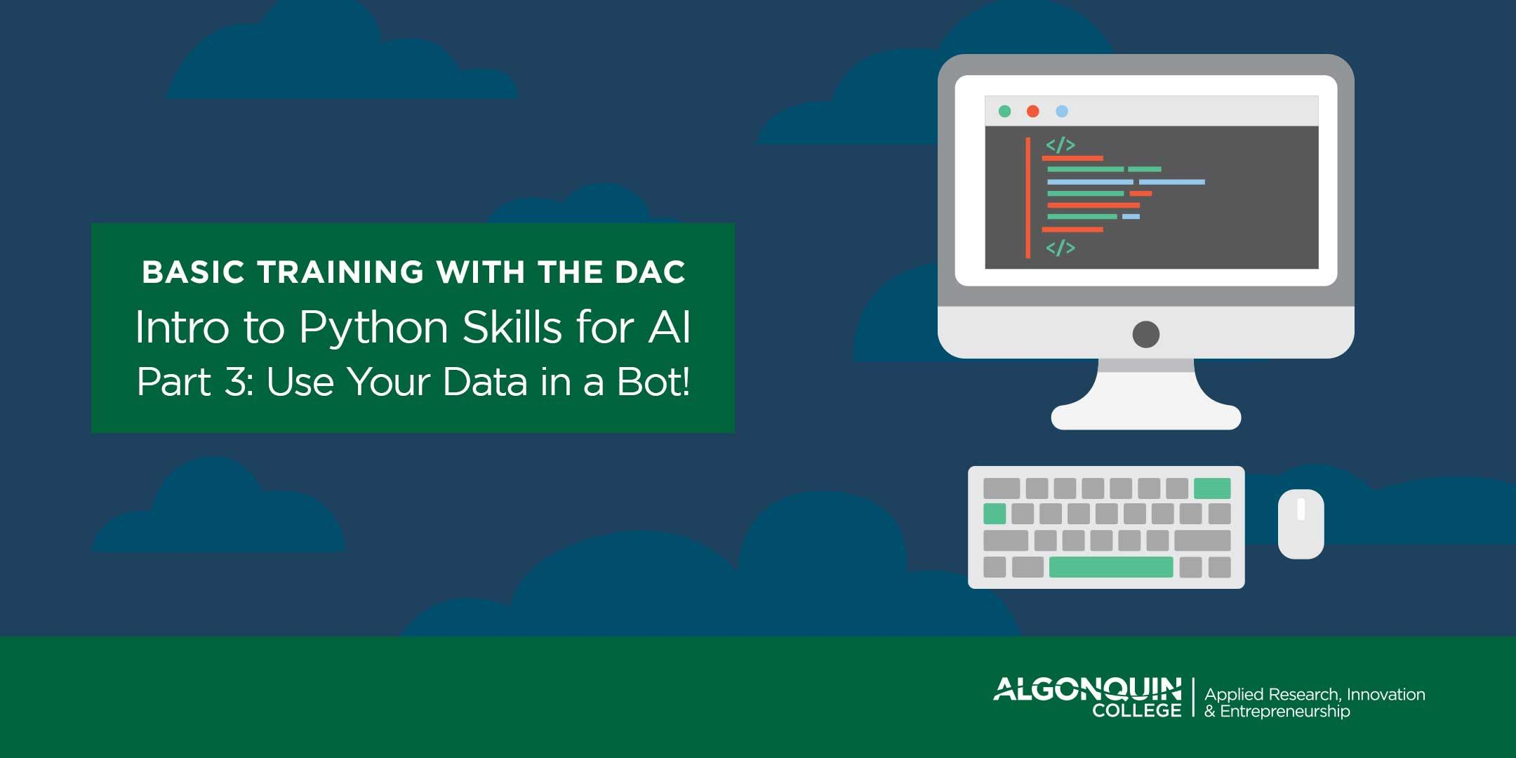 AC DAC: Intro to Python Skills for Ai - Part 3 Use Your Data in a Bot!