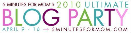 5 Minutes For Mom's Ultimate Blog Party IRL 2010  on...