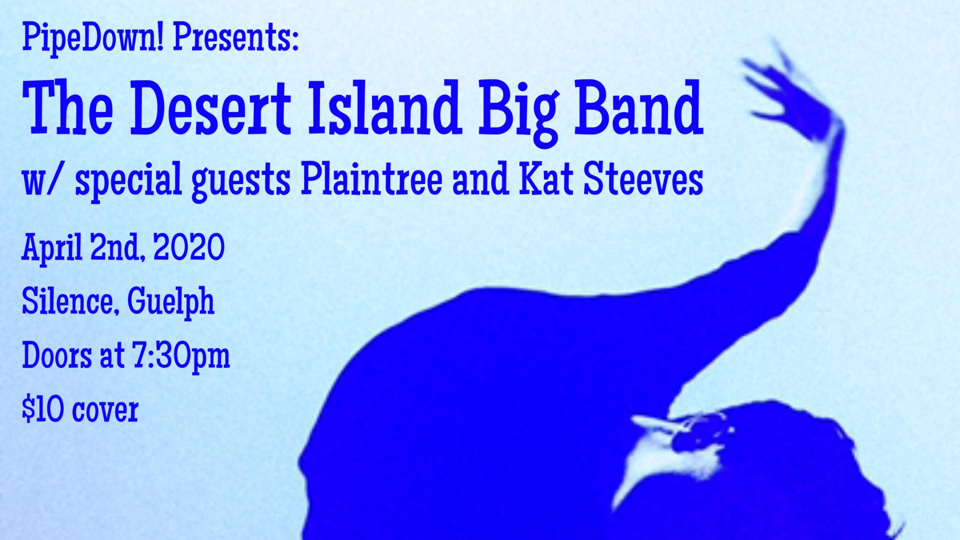 Pipedown! Presents The Desert Island Big Band wsg Kat Steeves & Plaintree