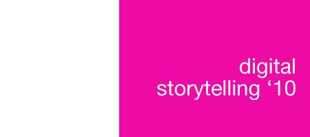 Digital Storytelling '10