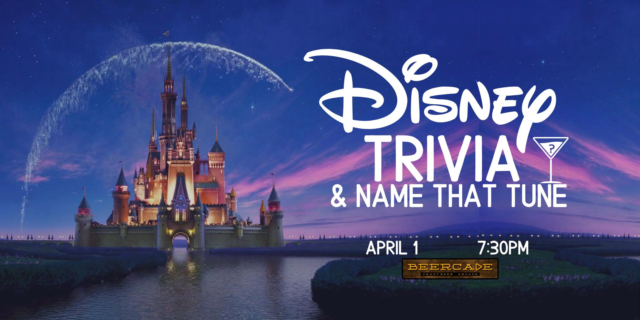 Disney Trivia & Name That Tune! - April 1, 7:30pm - Beercade