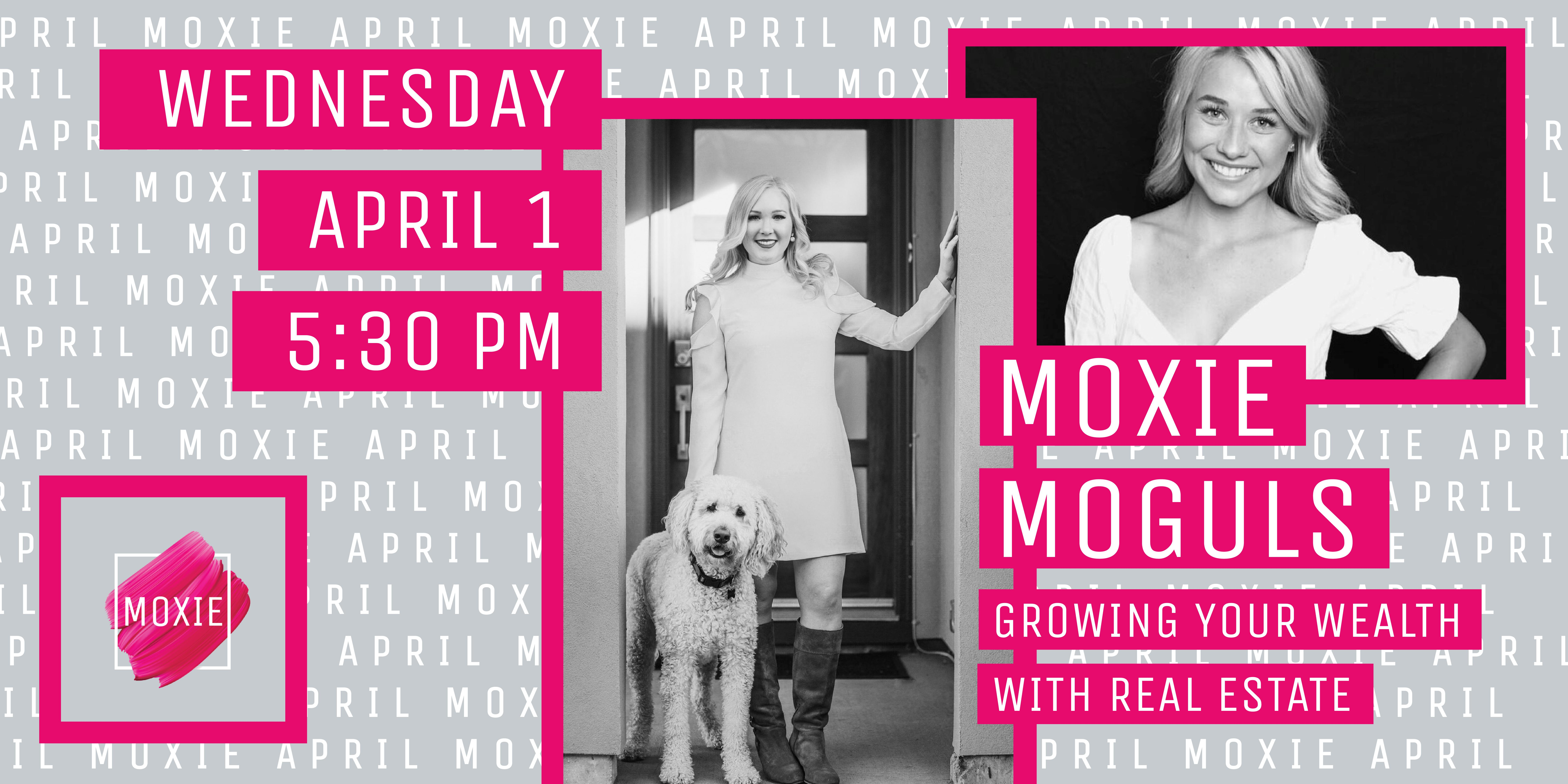 MOXIE MOGULS: Growing Your Wealth with Real Estate